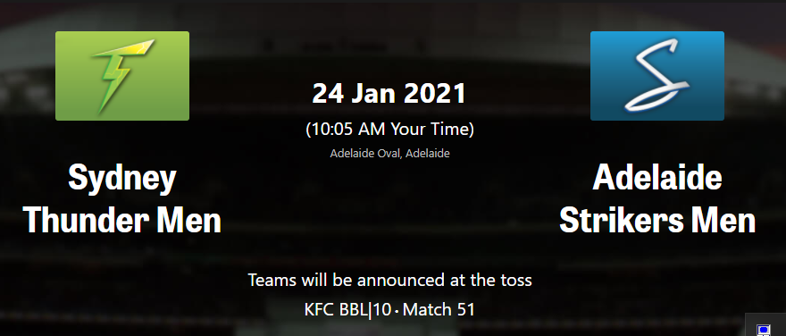 AS vs ST (STR A V THU) – Sydney Thunder vs Adelaide Strikers BBL10 Match 51 Live streaming Schedule Match Preview, Prediction ,Dream11, playing 11 #STRVTHU