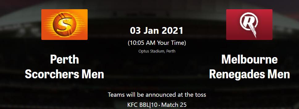 BBL10 2020-21 : Melbourne Renegades vs Perth Scorchers– live stream,live score, live telecast #ScorchersvsRenegades