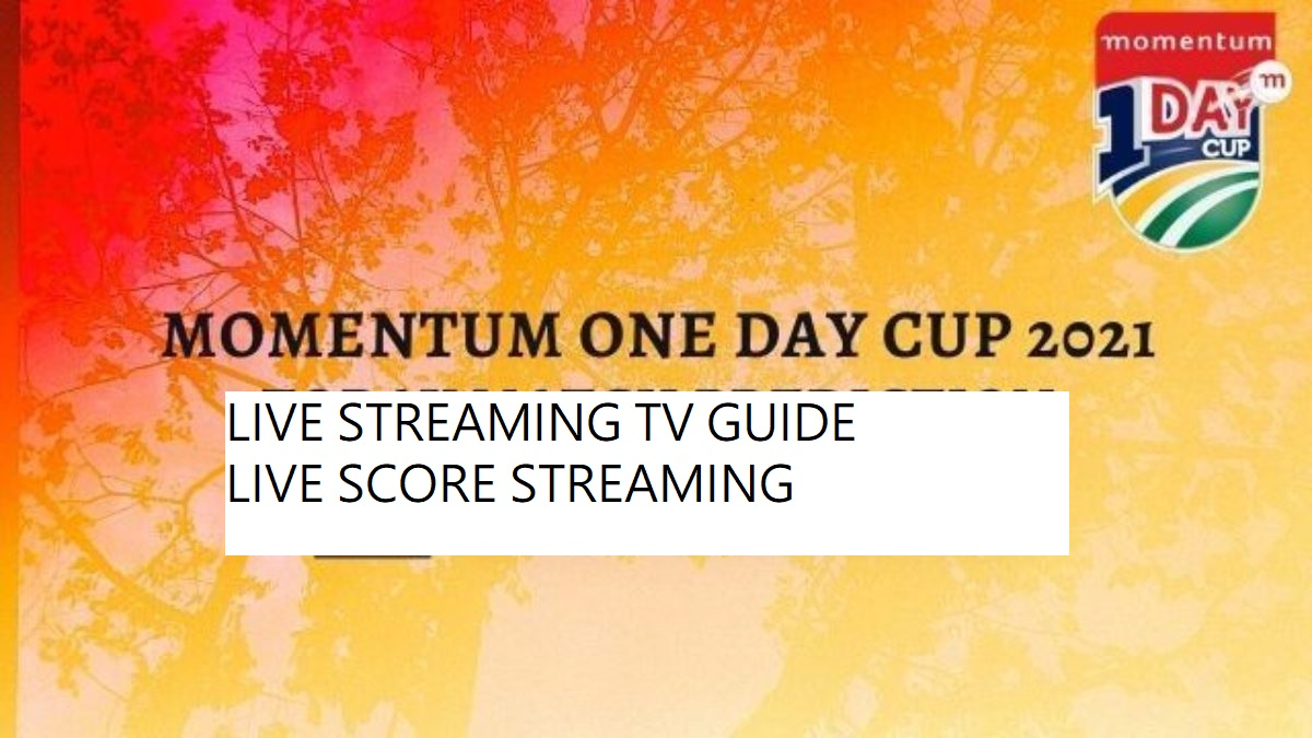 Momentum One Day Cup 2020/21  Live Streaming Guide