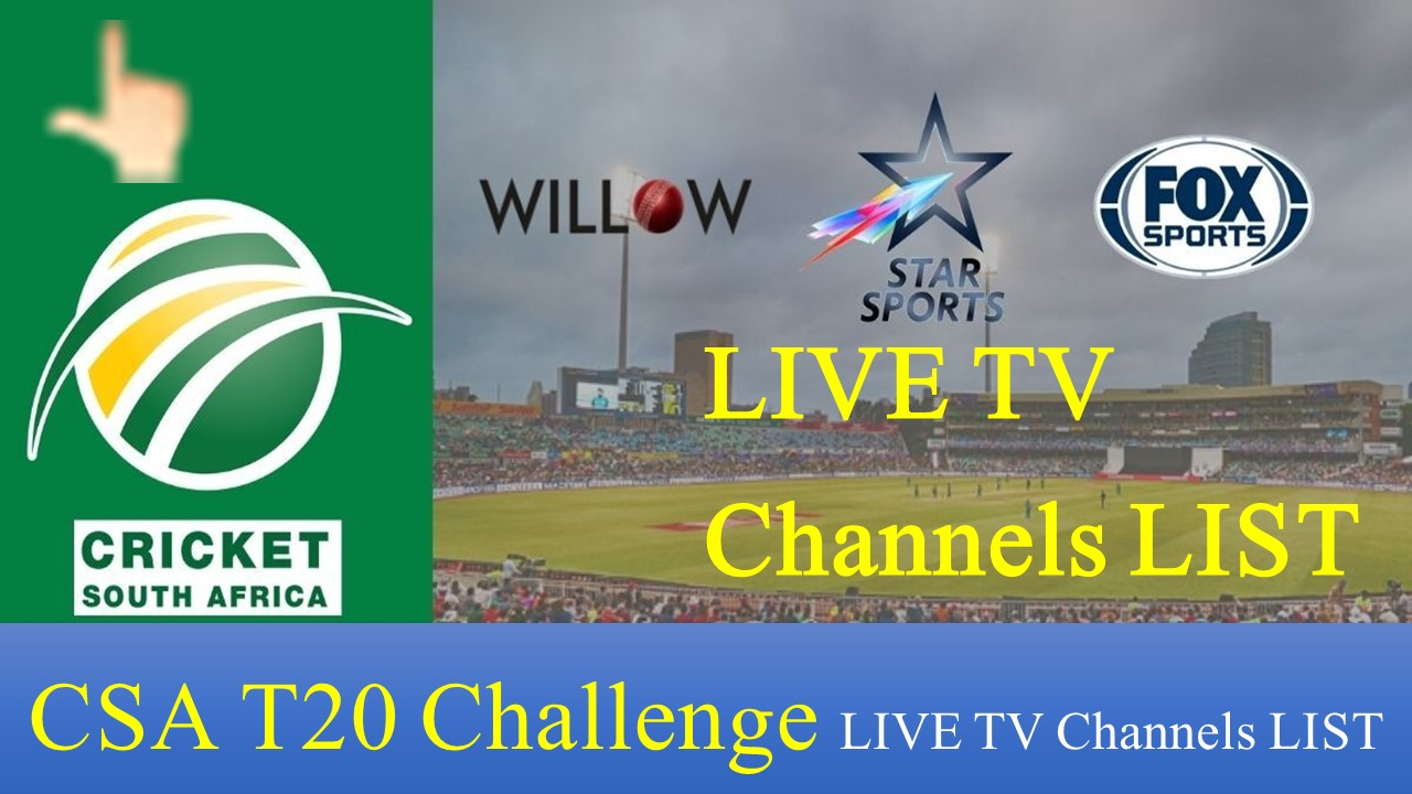 CSA T20 Challenge Live Streaming Tv channels   Where to Watch Live