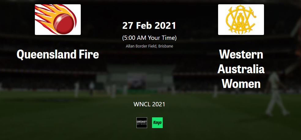 Queensland Fire vs Western Australia women LIVE Streaming for WNCL 2020-21 Live Stream,  Score | Where to watch live
