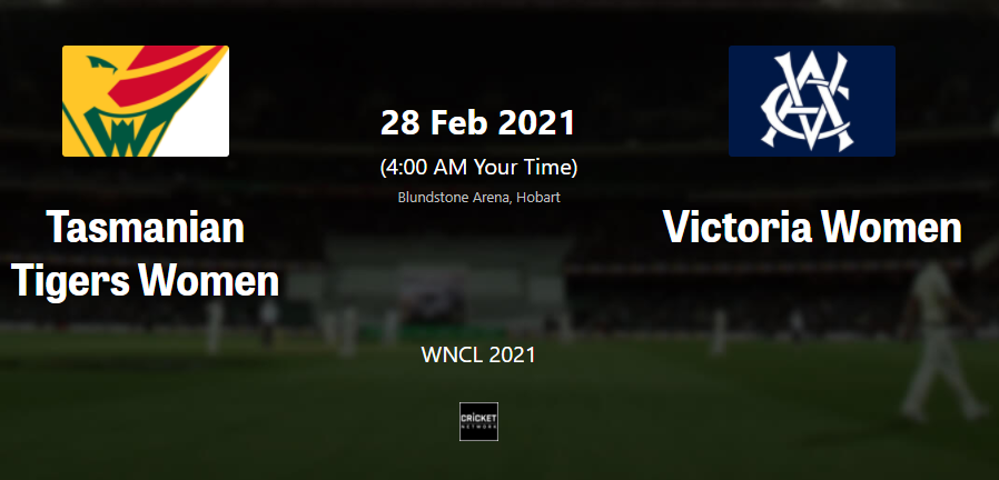WNCL 2020-21 Live : TAS W vs VIC W Live Streaming ,  Live Score | Where to watch live