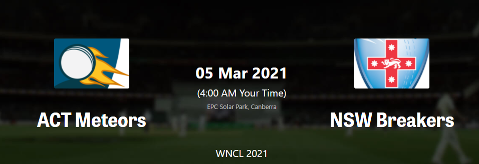 WNCL 2020-21: Match 17 , New South Wales Breaker Women vs ACT Meteors Women– Live streaming, live Score , Live Telecast , Dream11